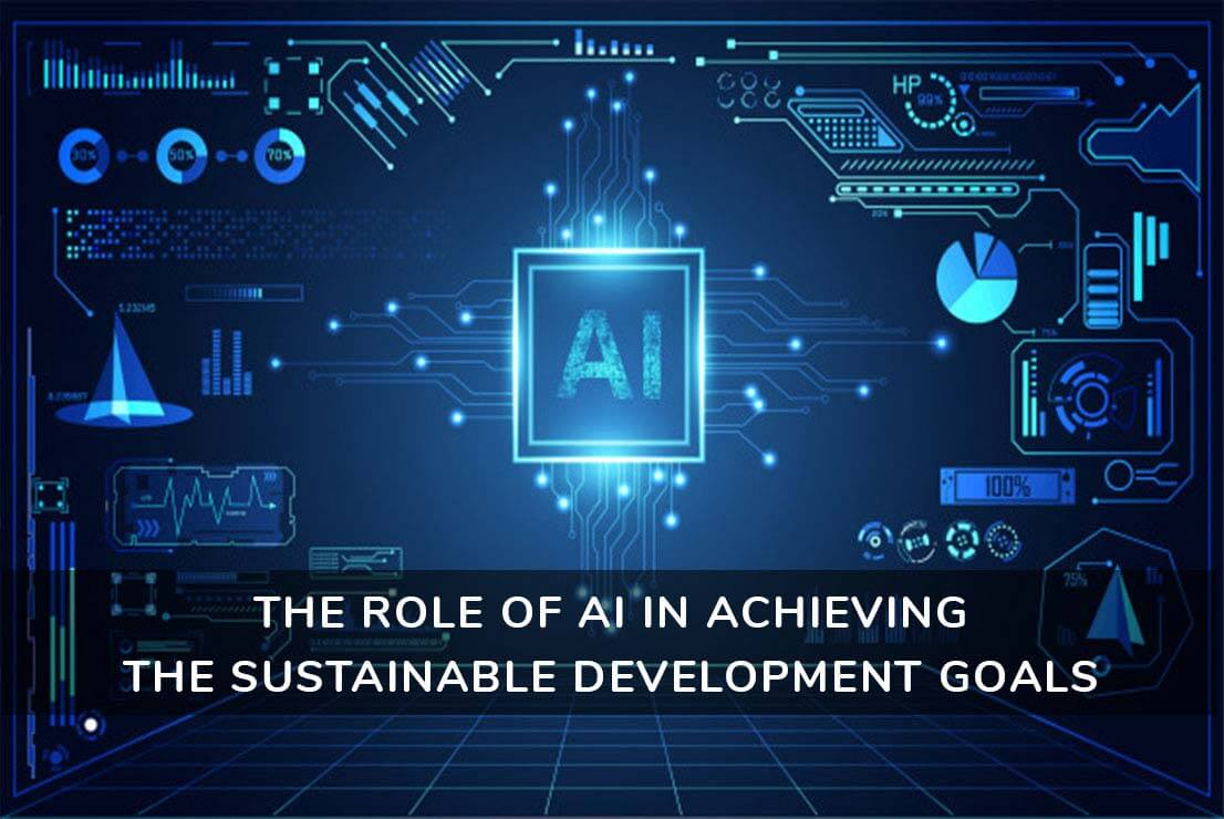 THE ROLE OF AI IN ACHIEVING THE SUSTAINABLE DEVELOPMENT GOALS